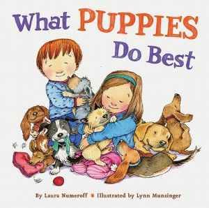 What Puppies Do Best by Laura Joffe Numeroff, Lynn Munsinger - Hardcover