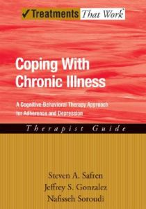 Coping with Chronic Illness: A Cognitive-Behavioral Therapy Approach for Adherence and Depression: Therapist Guide by Steven Safren, Jeffrey Gonzalez, Nafisseh Soroudi - Paperback