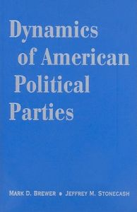 Dynamics of American Political Parties by Mark D. Brewer, Jeffrey M. Stonecash - Hardcover
