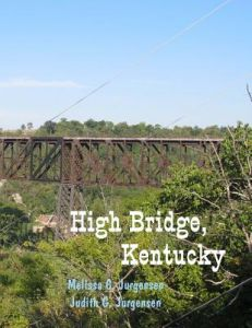 High Bridge, Kentucky by Melissa C. Jurgensen, Judith G. Jurgensen - Paperback
