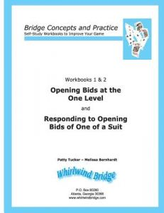 Opening Bids at the One Level and Responding to Opening Bids of One of a Suit Workbooks 1 and 2: Bridge Concepts and Practice by Patty Tucker, Melissa Bernhardt - Paperback