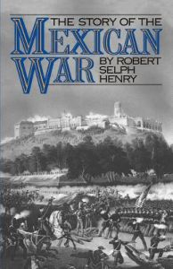 Story of the Mexican War by Robert Selph Henry - Paperback