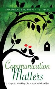Communications Matters: 31 Days to Speaking Life in Your Relationships by White, Shauntae Brown - Paperback