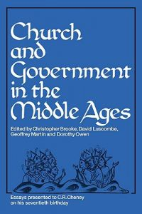 Church and Government in the Middle Ages: Essays Presented to C. R. Cheney on His 70th Birthday and Edited by C. N. L. Brooke, D. E. Luscombe, G. H. M by C. N. L. Brooke, D. E. Luscombe, G. H. Martin - Paperback