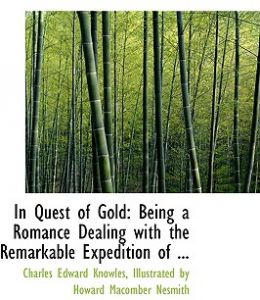In Quest of Gold: Being a Romance Dealing with the Remarkable Expedition of ... by Illustrated By Howard Ma Edward Knowles - Paperback