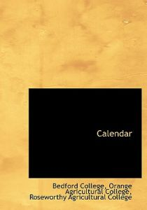 Calendar by Orange Agricultural College Ro College - Hardcover