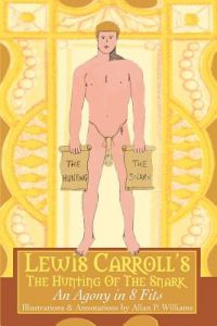 Lewis Carroll's the Hunting of the Snark: An Agony in 8 Fits by Allan P. Williams - Paperback