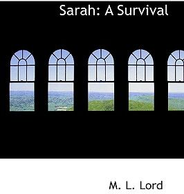 Sarah: A Survival by M. L. Lord - Hardcover