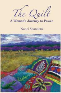 The Quilt: A Woman's Journey to Power by Nanci Shandera Ph. D. - Paperback