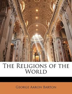 The Religions of the World by George Aaron Barton - Paperback