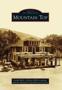 Mountain Top by Joseph Kubic, Darlene Miller-Lanning, Mountain Top Historical Society - Paperback