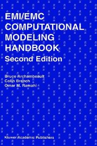 EMI/EMC Computational Modeling Handbook 2nd Edition  by Bruce Archambeault, Omar M. Ramahi, Colin Brench - Hardcover