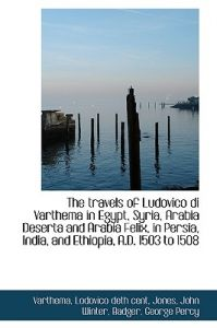 The Travels of Ludovico Di Varthema in Egypt, Syria, Arabia Deserta and Arabia Felix, in Persia by Varthema Lodovico Deth Cent - Paperback