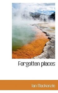 Forgotten Places by Ian MacKenzie - Paperback