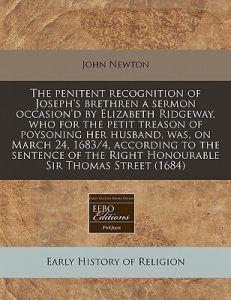 The Penitent Recognition of Joseph's Brethren a Sermon Occasion'd Elizabeth Ridgeway, Who for the Petit Treason of Poysoning Her Husband, Was, on M by John Newton - Paperback