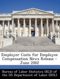 Employer Costs for Employee Compensation News Release - June 2002 by  - Paperback