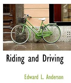 Riding and Driving by Edward L. Anderson - Hardcover