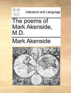 The Poems of Mark Akenside, M.D. by Mark Akenside - Paperback