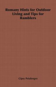 Romany Hints for Outdoor Living and Tips for Ramblers by Gipsy Petulengro - Paperback