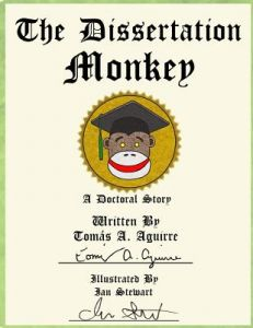 The Dissertation Monkey: The Dissertation Monkey by Dr Tomas a. Aguirre, Ian Stewart, Leonel Diaz - Paperback