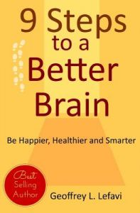 9 Steps to a Better Brain: Be Happier, Healthier and Smarter by Geoffrey L. Lefavi - Paperback