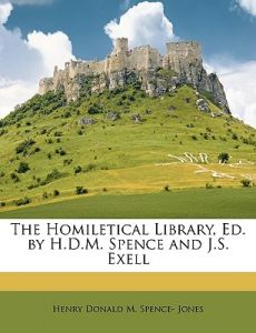 The Homiletical Library, Ed. H.D.M. Spence and J.S. Exell by Henry Donald M. Spence- Jones - Paperback