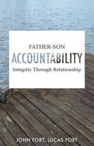 Father-Son Accountability: Integrity Through Relationship by John Fort, Lucas Fort - Paperback