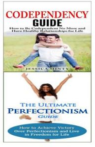 Codependency: Perfectionism:: A Relationship Rescue from Toxic Relationships & Insecurity to Healthy Relationships & Self Acceptance by Jessica Minty - Paperback