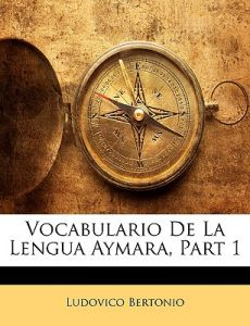 Vocabulario de La Lengua Aymara, Part 1 by Ludovico Bertonio - Paperback