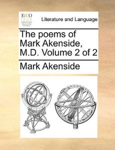 The Poems of Mark Akenside, M.D. Volume 2 of 2 by Mark Akenside - Paperback