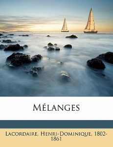 Melanges by Henri Lacordaire, Lacordaire Henri-Dominique 1802-1861 - Paperback