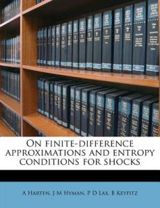On Finite-Difference Approximations and Entropy Conditions for Shocks by A. Harten, J. M. Hyman, P. D. Lax - Paperback