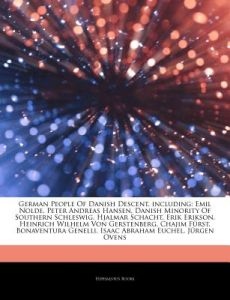 Articles on German People of Danish Descent, Including: Emil Nolde, Peter Andreas Hansen, Danish Minority of Southern Schleswig, Hjalmar Schacht, Erik by Hephaestus Books - Paperback