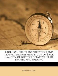 Proposal for Transportation and Traffic Engineering Study of Back Bay, City of Boston Department of Traffic and Parking by Hmm Associates - Paperback