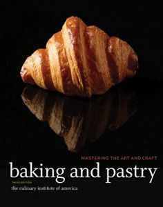 Baking and Pastry: Mastering the Art and Craft 3rd Edition by The Culinary Institute of America - Hardcover