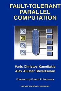 Fault-Tolerant Parallel Computation by Paris Christos Kanellakis, Alex Allister Shvartsman - Paperback