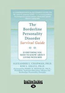The Borderline Personality Disorder: Everything You Need to Know about Living with Bpd (Large Print 16pt) 16st Edition  by Alex Chapman and Kim Gratz - Paperback