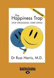 The Happiness Trap (Large Print 16pt) by Russ Harris - Paperback