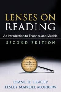 Lenses on Reading: An Introduction to Theories and Models 2nd Edition  by Diane H. Tracey, Lesley Mandel Morrow - Paperback