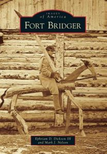 Fort Bridger by Ephriam D. Dickson III, Mark J. Nelson - Paperback