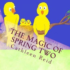 The Magic of Spring Two by Mrs Cathleen Diane Reid - Paperback