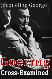 Goering Cross-Examined by Jacqueline George - Paperback