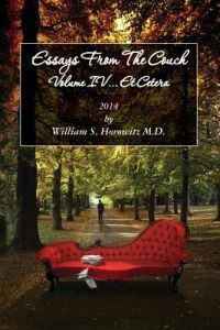 Essays from the Couch Volume IV...Et Cetera by William S. Horowitz M. D. - Paperback
