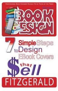 Book Design, 7 Simple Steps to Design eBook Covers That Sell by Jennifer Fitzgerald, Susan Allen - Paperback