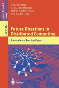 Future Directions in Distributed Computing: Research and Position Papers by Andre Schiper, Alex a. Shvartsman, Hakim Weatherspoon - Paperback
