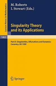 Singularity Theory and Its Applications: Warwick 1989, Part II: Singularities, Bifurcations and Dynamics by Mark Roberts, Ian Stewart - Paperback