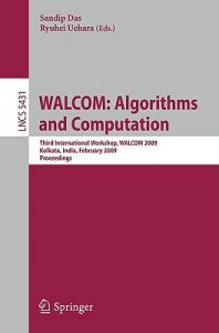 WALCOM: Algorithms and Computation: Third International Workshop, WALCOM 2009, Kolkata, India, February 18-20, 2009, Proceedings by Sandip Das, Ryuhei Uehara - Paperback