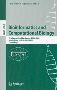 Bioinformatics and Computational Biology: First International Conference, BICoB 2009, New Orleans, LA, USA, April 8-10, 2009, Proceedings by Sanguthevar Rajasekaran - Paperback