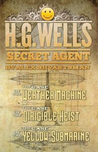 H. G. Wells, Secret Agent by Alex Shvartsman - Paperback