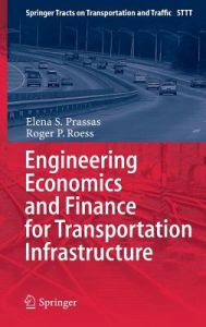 Engineering Economics and Finance for Transportation Infrastructure by Elena S. Prassas, Roger P. Roess - Hardcover